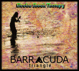 "Barracuda Triangle ""Electric Shock Therapy"""